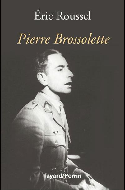 Pierre Brossolette par Eric Roussel